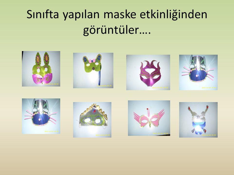 Sınıfta yapılan maske etkinliğinden görüntüler….