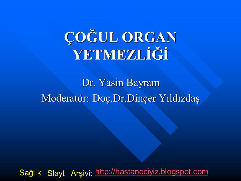 ÇOĞUL ORGAN YETMEZLİĞİ Dr.