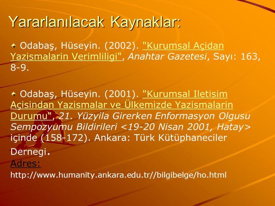 Yararlanılacak Kaynaklar: Odabaş, Hüseyin. (2002).