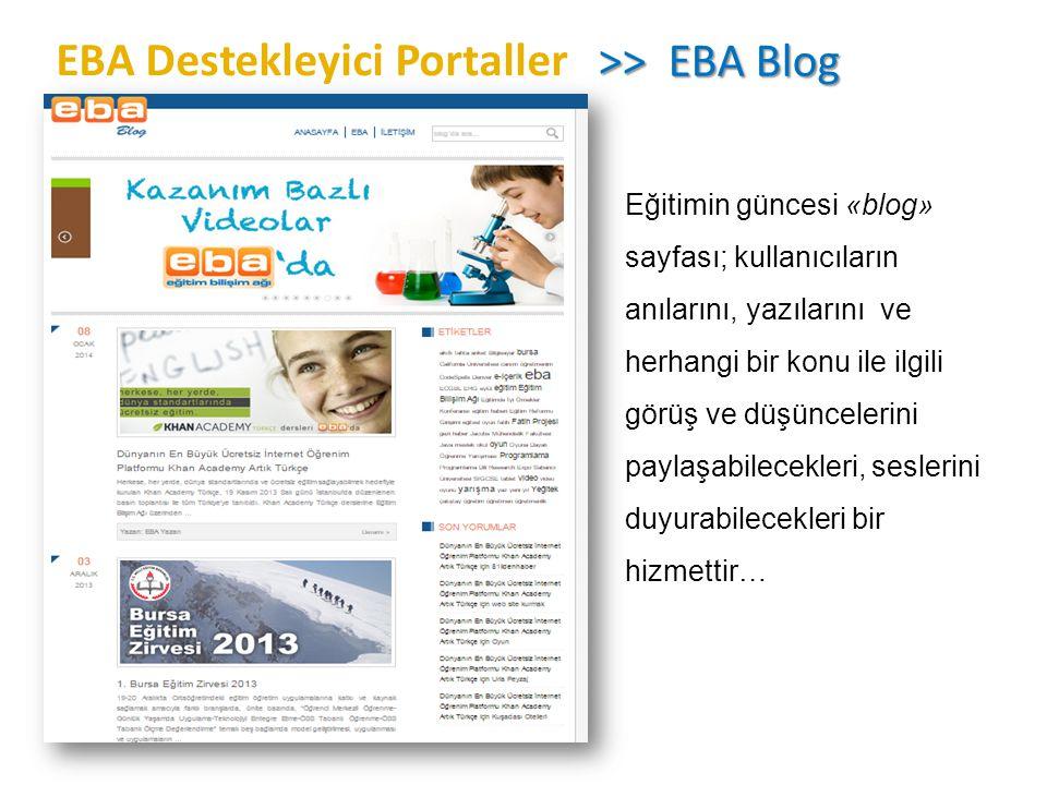 >> EBA Blog >> EBA Blog Eğitimin güncesi «blog» sayfası; kullanıcıların anılarını, yazılarını ve herhangi bir konu ile ilgili görüş ve düşüncelerini p