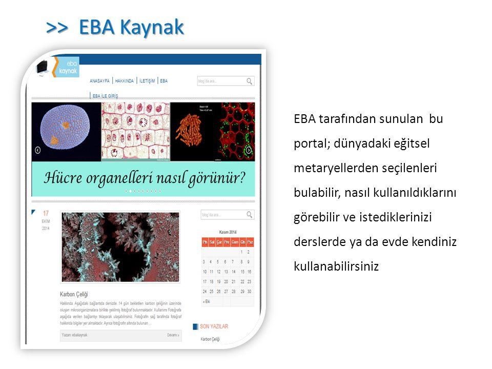 EBA tarafından sunulan bu portal; dünyadaki eğitsel metaryellerden seçilenleri bulabilir, nasıl kullanıldıklarını görebilir ve istediklerinizi dersler