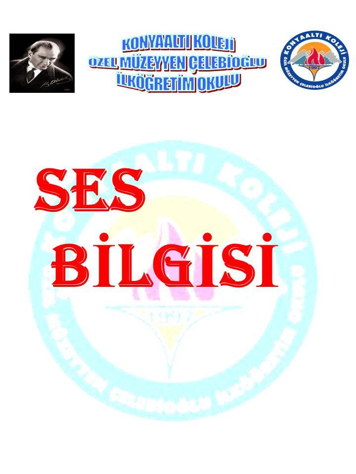 SES B İ LG İ S İ