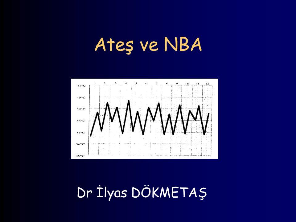 Nosokomiyal NBA Hastaneye kabulde bir infeksiyonu veya inkübasyon döneminde bir infeksiyonu olmayan hastada 38º C nin üstünde ateş varlığı ve 3 gün içinde (2 günlük kültür sonucunu bekleme süresi dahil) tanı konulamaması