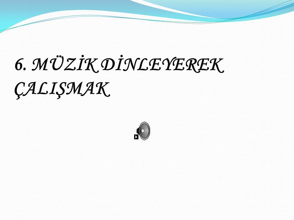 5. TELEVİZYON KARŞISINDA ÇALIŞMAK