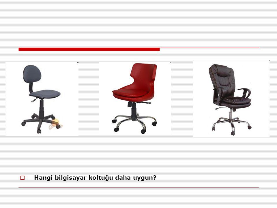  Hangi bilgisayar koltuğu daha uygun?