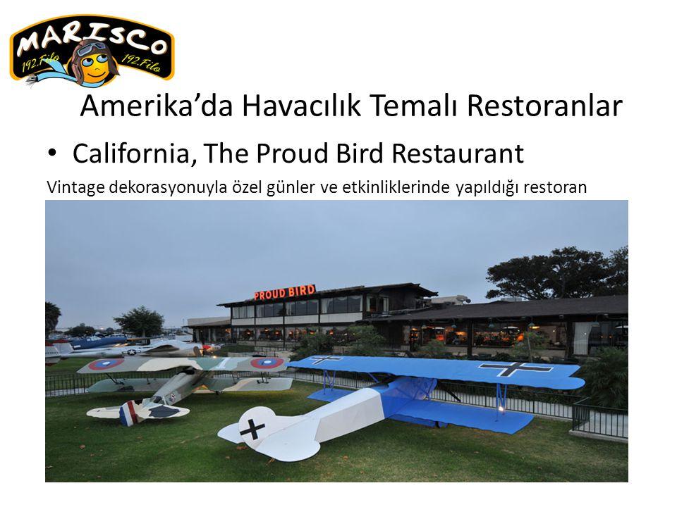 Amerika'da Havacılık Temalı Restoranlar California, The Proud Bird Restaurant Vintage dekorasyonuyla özel günler ve etkinliklerinde yapıldığı restoran