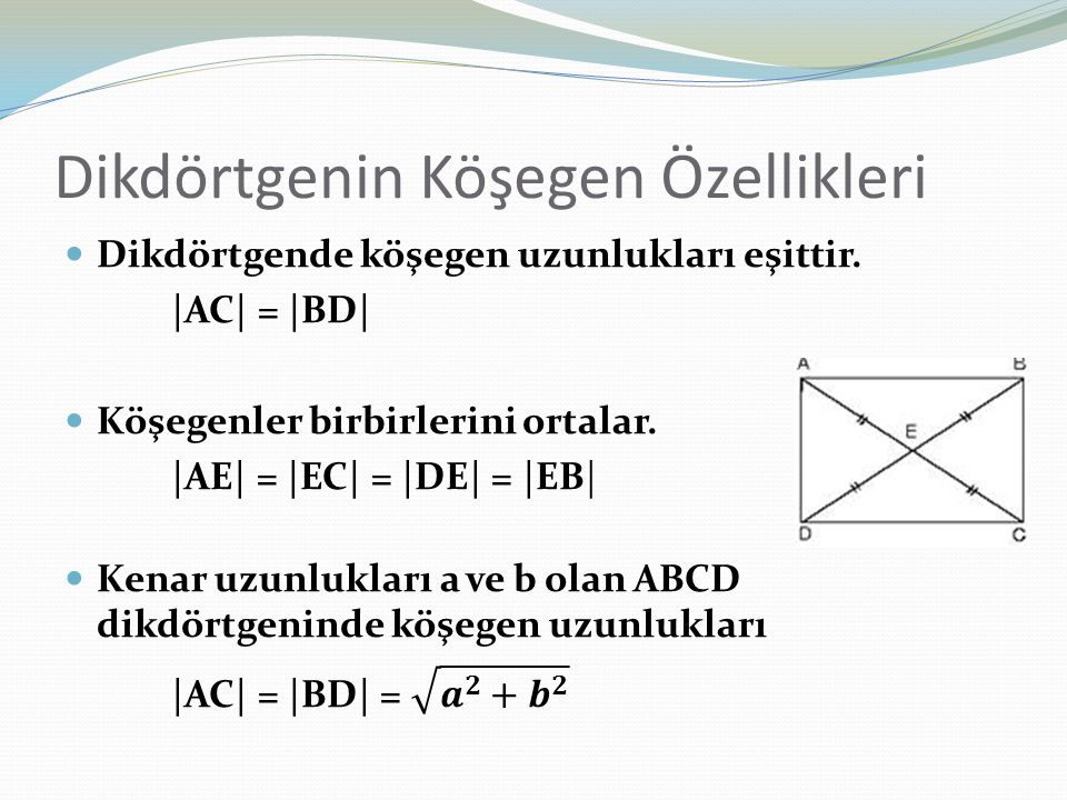 ABCD dikdörtgeninin içinde alınan bir P noktası dikdörtgenin köşeleri ile birleştirilirse  |AP| 2 + |PC| 2 = |PD| 2 + |PB| 2 P noktası dikdörtgenin dışında olduğunda da aynı özellik geçerlidir.
