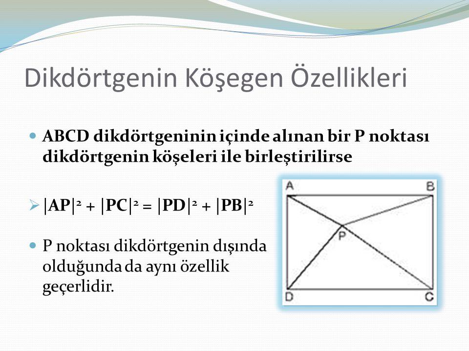 ABCD dikdörtgeninin içinde alınan bir P noktası dikdörtgenin köşeleri ile birleştirilirse  |AP| 2 + |PC| 2 = |PD| 2 + |PB| 2 P noktası dikdörtgenin d