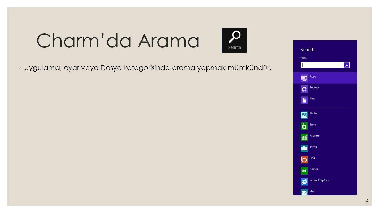 Charm'da Arama ◦ Uygulama, ayar veya Dosya kategorisinde arama yapmak mümkündür. 5