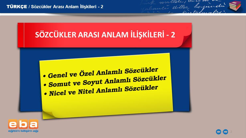 2 SÖZCÜKLER ARASI ANLAM İLİŞKİLERİ - 2