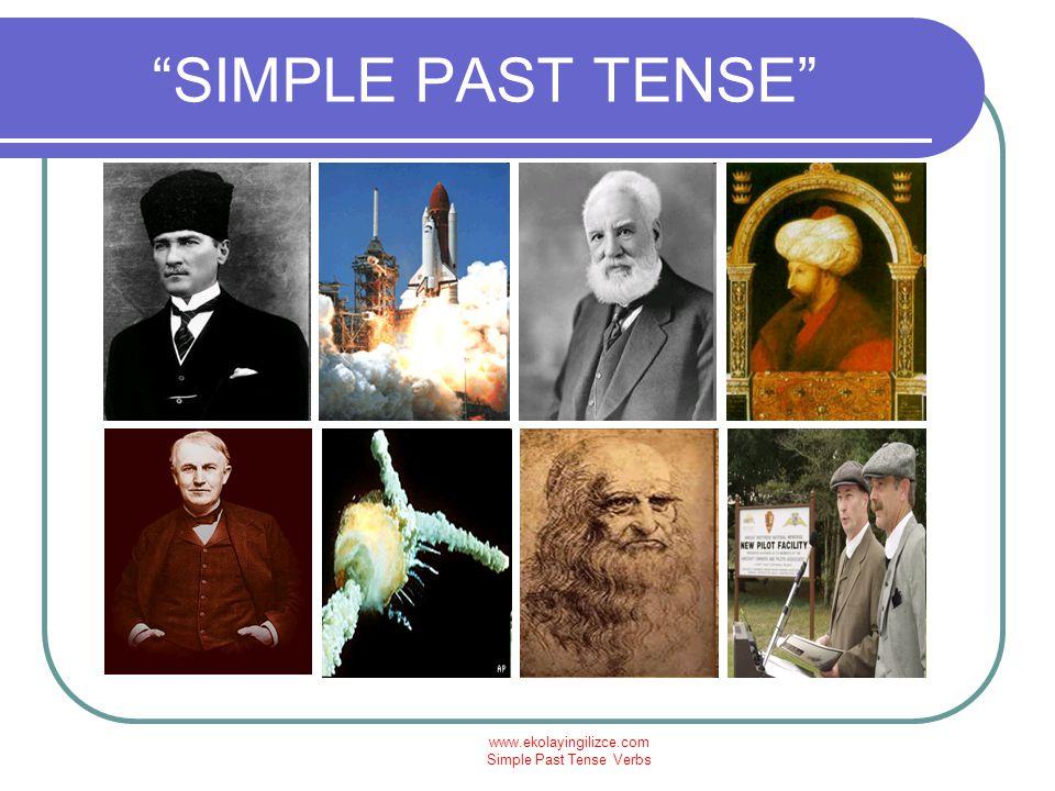 www.ekolayingilizce.com Simple Past Tense Verbs SIMPLE PAST TENSE 2006 1919 1938 Atatürk went to Samsun in 1919.