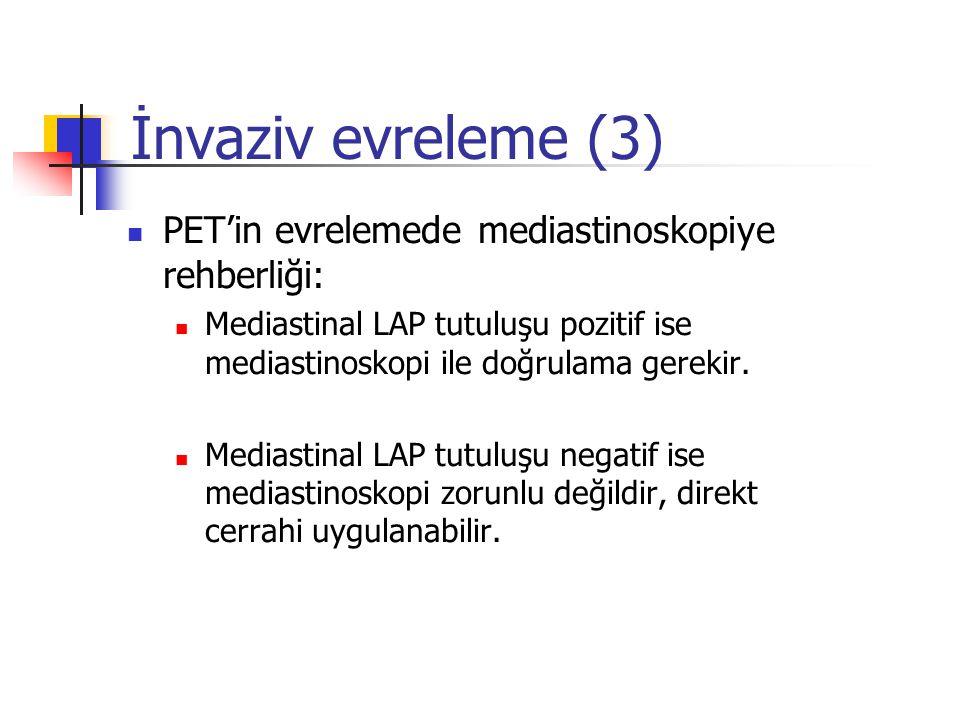 PET'in evrelemede mediastinoskopiye rehberliği: Mediastinal LAP tutuluşu pozitif ise mediastinoskopi ile doğrulama gerekir. Mediastinal LAP tutuluşu n