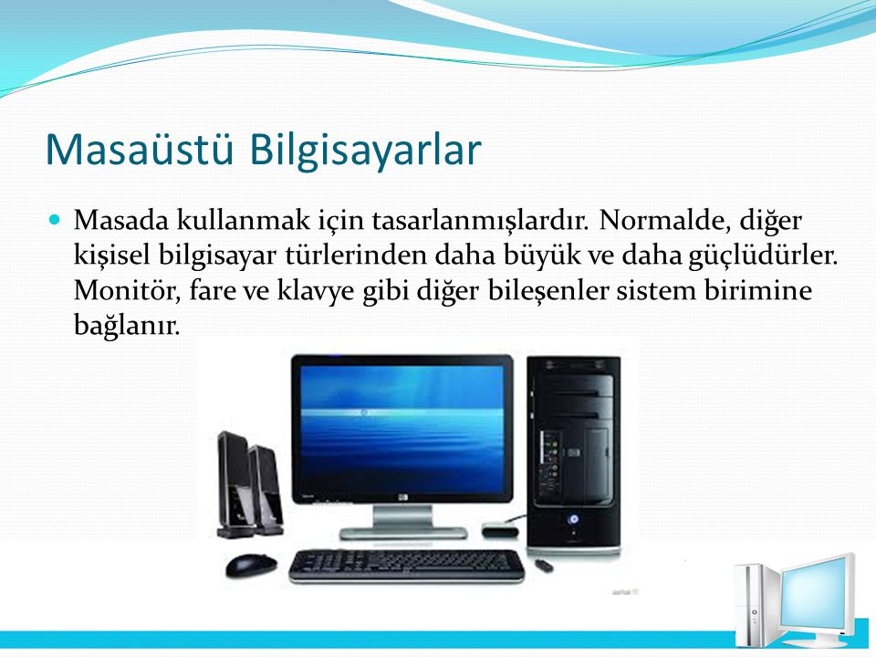 Monitör (Ekran) Bilgisayarın görüntü donanımıdır.