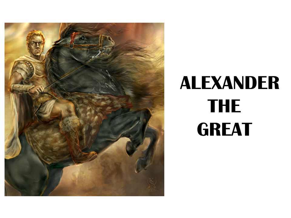 DOĞUMU VE GENEL BİLGİLER DOĞUMU VE GENEL BİLGİLER 3.Alexander ya da di ğ er ismiyle Büyük İ skender olarak bilinir.