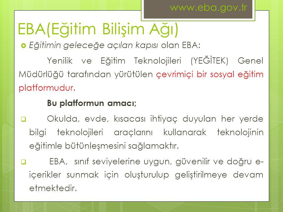 EBA(Eğitim Bilişim Ağı)  Eğitimin geleceğe açılan kapısı olan EBA: Yenilik ve Eğitim Teknolojileri (YEĞİTEK) Genel Müdürlüğü tarafından yürütülen çev