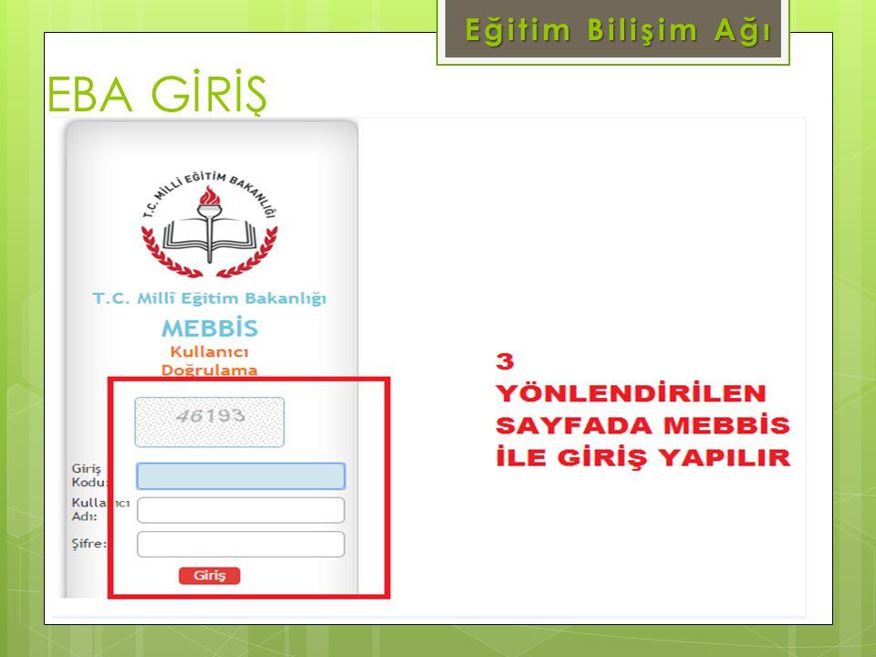 EBA GİRİŞ www.eba.gov.tr Eğitim Bilişim Ağı