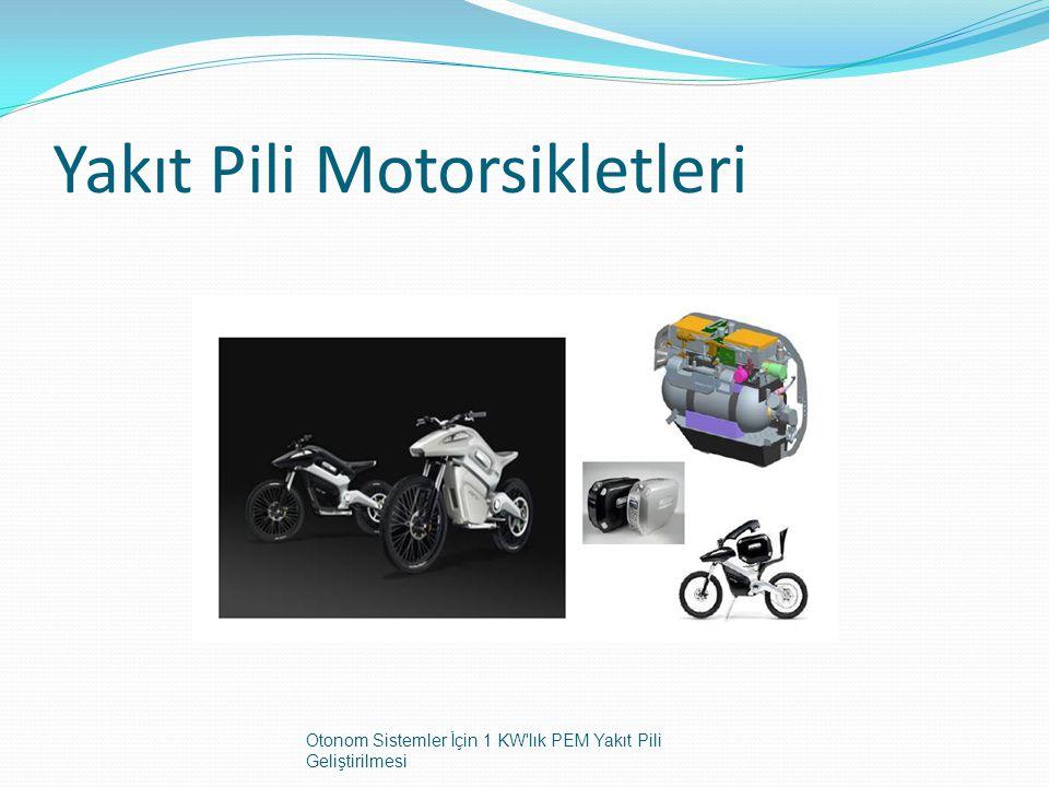 Yakıt Pili Motorsikletleri Otonom Sistemler İçin 1 KW'lık PEM Yakıt Pili Geliştirilmesi