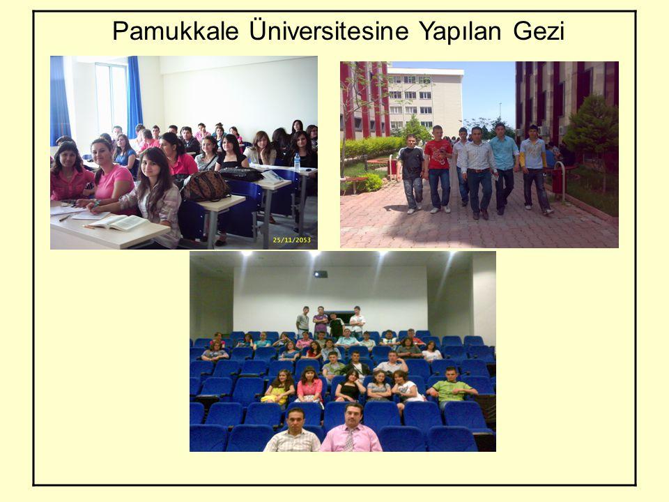 Pamukkale Üniversitesine Yapılan Gezi