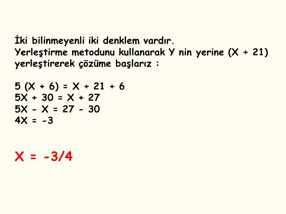 İki bilinmeyenli iki denklem vardır.