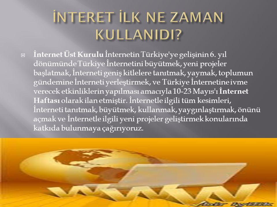  İnternet Üst Kurulu İnternetin Türkiye'ye gelişinin 6. yıl dönümünde Türkiye İnternetini büyütmek, yeni projeler başlatmak, İnterneti geniş kitleler