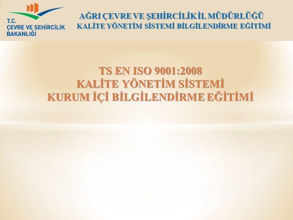 TS EN ISO 9001:2008 KALİTE YÖNETİM SİSTEMİ KURUM İÇİ BİLGİLENDİRME EĞİTİMİ