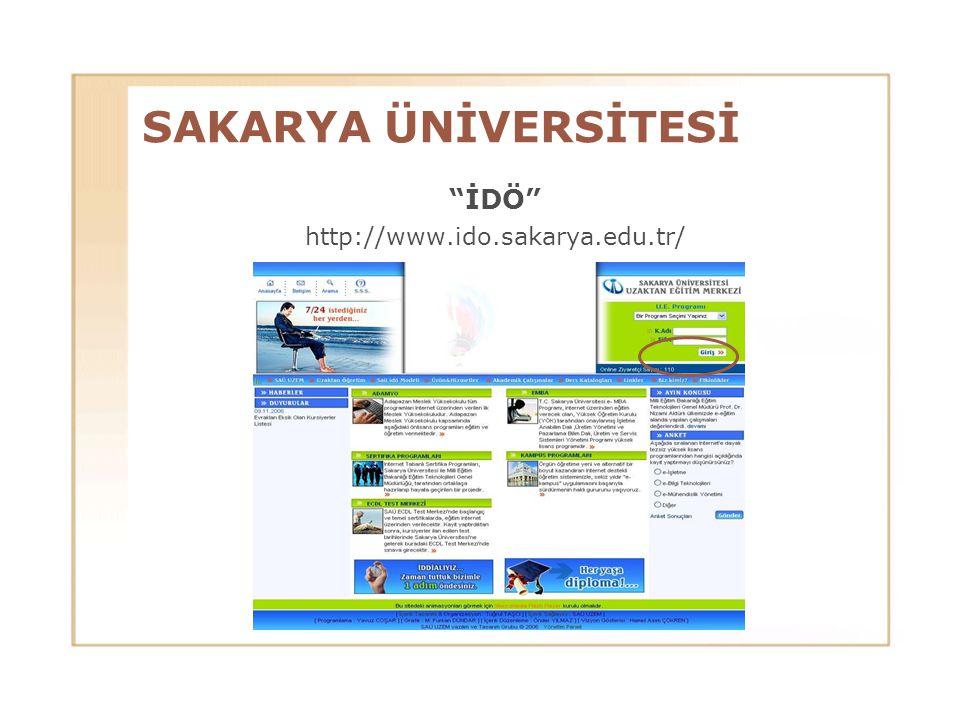 SAKARYA ÜNİVERSİTESİ İDÖ http://www.ido.sakarya.edu.tr/