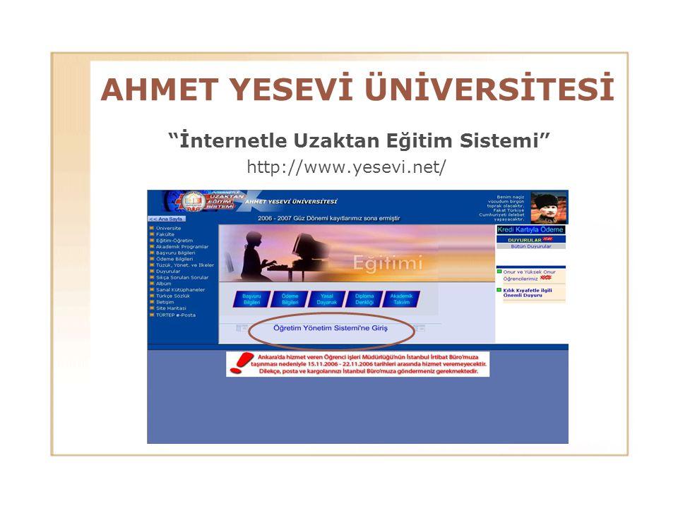 """AHMET YESEVİ ÜNİVERSİTESİ """"İnternetle Uzaktan Eğitim Sistemi"""" http://www.yesevi.net/"""