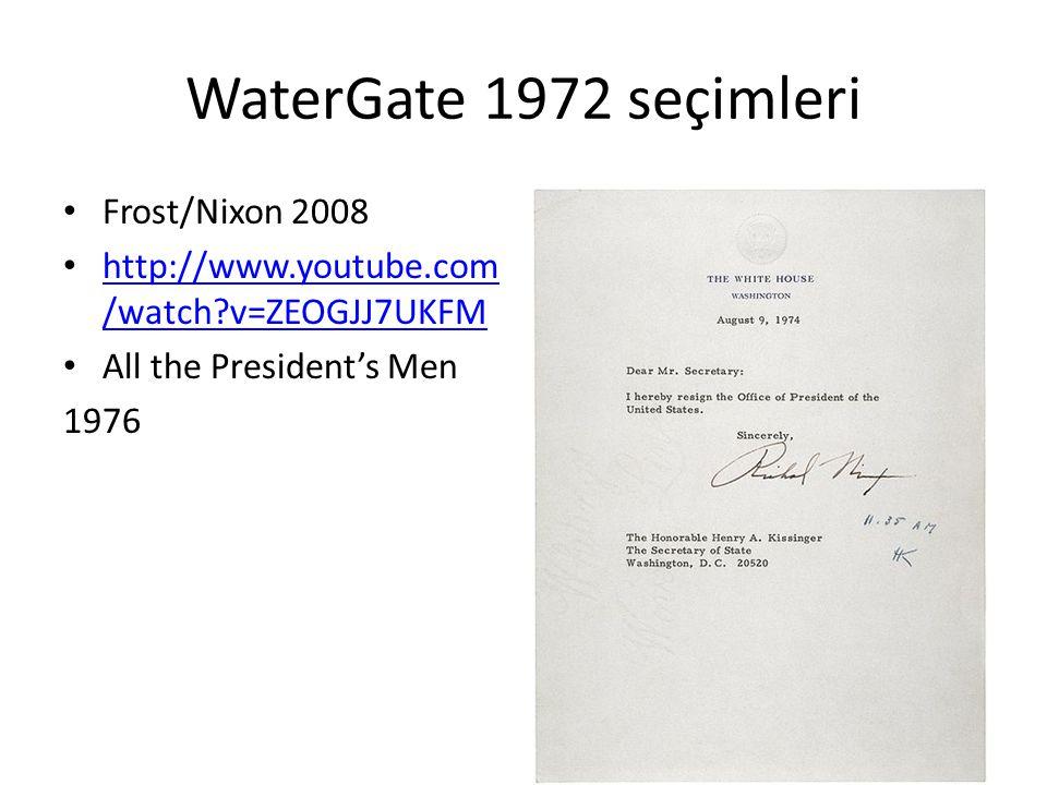 WaterGate 1972 seçimleri Frost/Nixon 2008 http://www.youtube.com /watch?v=ZEOGJJ7UKFM http://www.youtube.com /watch?v=ZEOGJJ7UKFM All the President's Men 1976