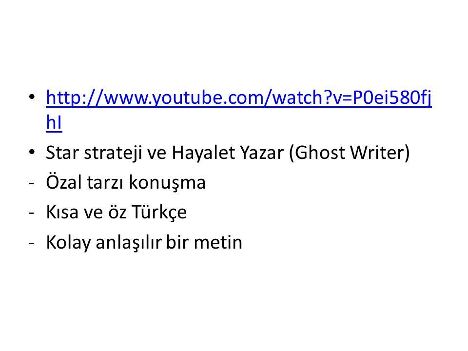 http://www.youtube.com/watch?v=P0ei580fj hI http://www.youtube.com/watch?v=P0ei580fj hI Star strateji ve Hayalet Yazar (Ghost Writer) -Özal tarzı konu