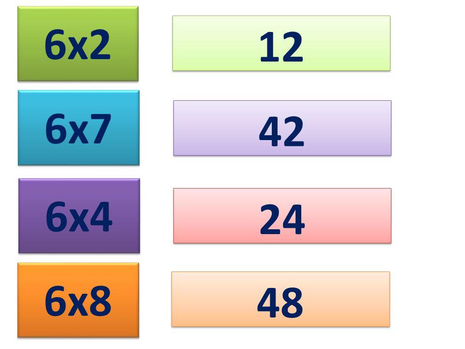 6x2 12 6x7 6x4 6x8 42 24 48
