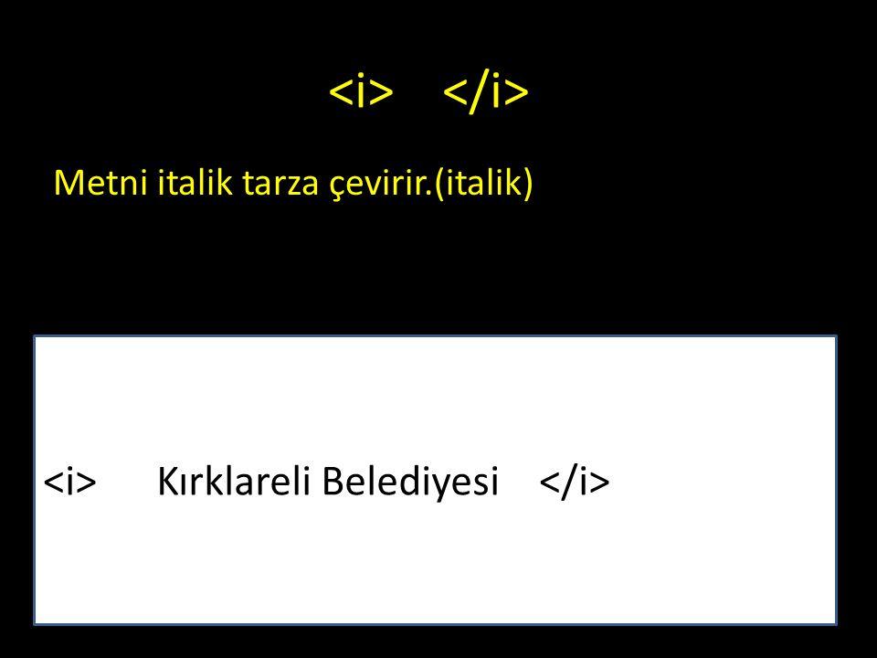 Kırklareli Belediyesi Metni italik tarza çevirir.(italik)