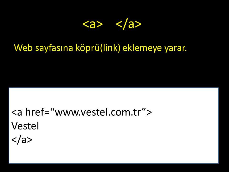 Vestel Web sayfasına köprü(link) eklemeye yarar.