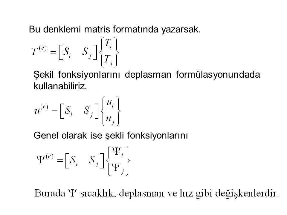Bu denklemi matris formatında yazarsak.