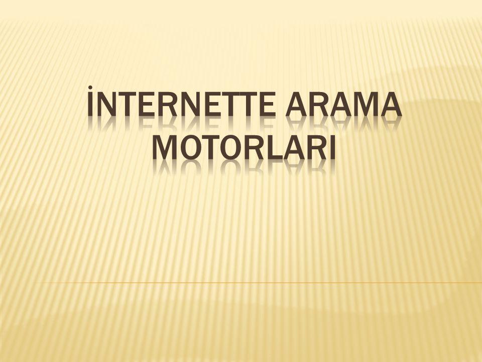  Arama motoru, en basit tarifiyle, internette bir içeriği bulmak için kullanılan sitelerdir.