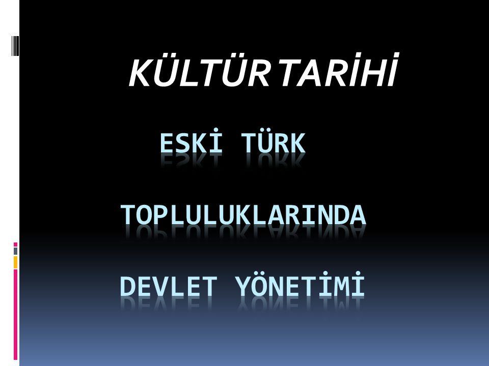 ESKİ TÜRK DEVLETLERİNDE HÜKÜMDAR Hükümdar: Türk devletlerinde egemenliğin ve siyasi iktidarın en başata gelen unsuru hükümdardı.