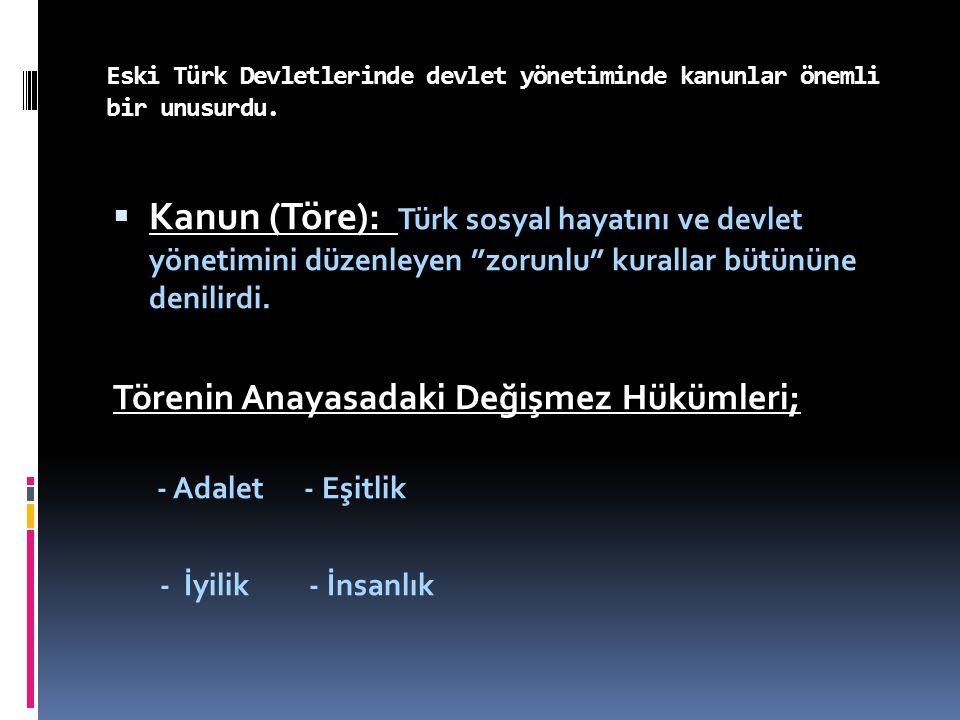 Ordu: Eski Türk toplumları ordu millet olarak değerlendirildiğinden askeri yapı ve devlet teşkilatı içiçe girmiştir.