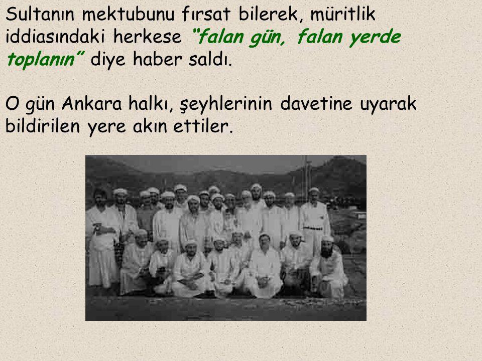"""Ankara'da kimden vergi istense """"Ben Hacı Bayram'ın müridiyim"""" deyip işin içinden sıyrılıyordu. """"Gerçek müritlerinizin sayısını bana bildiriniz. Müritl"""
