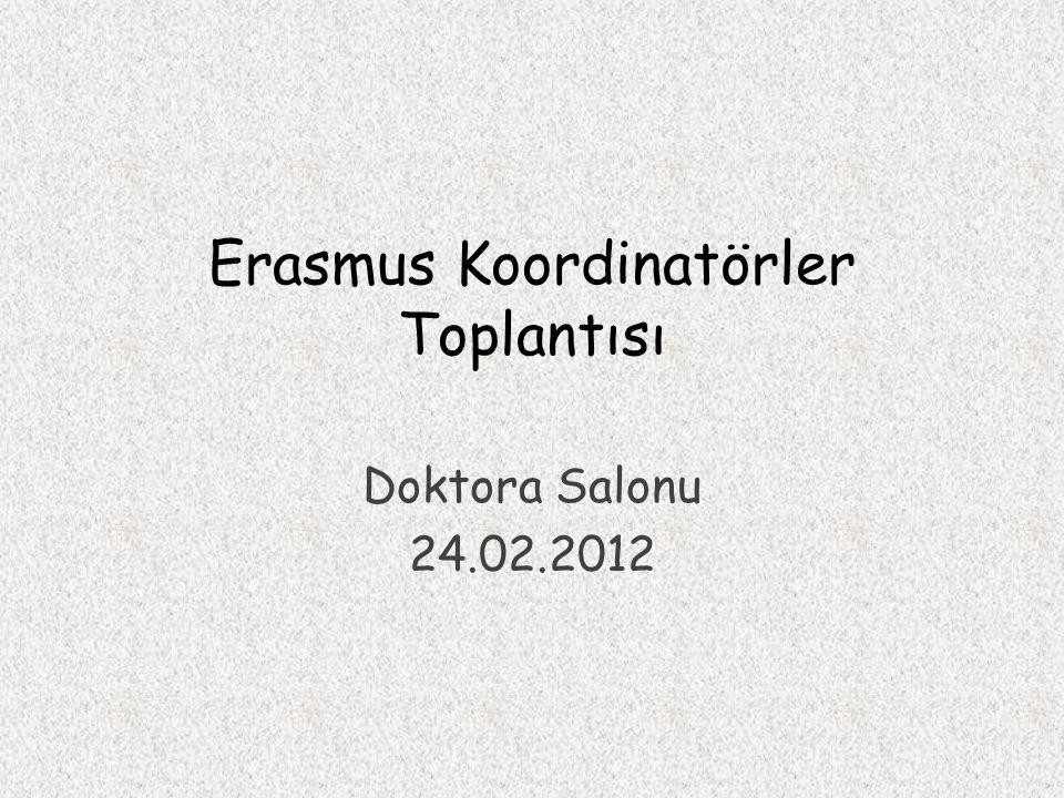 Erasmus Koordinatörler Toplantısı Doktora Salonu 24.02.2012