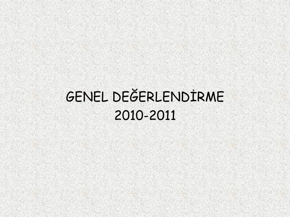 GENEL DEĞERLENDİRME 2010-2011