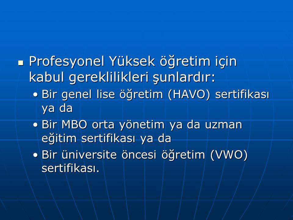 Profesyonel Yüksek öğretim için kabul gereklilikleri şunlardır: Profesyonel Yüksek öğretim için kabul gereklilikleri şunlardır: Bir genel lise öğretim