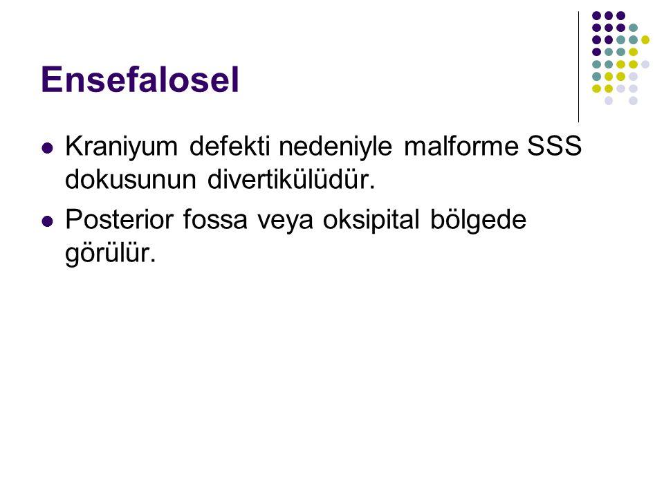 Ensefalosel Kraniyum defekti nedeniyle malforme SSS dokusunun divertikülüdür. Posterior fossa veya oksipital bölgede görülür.