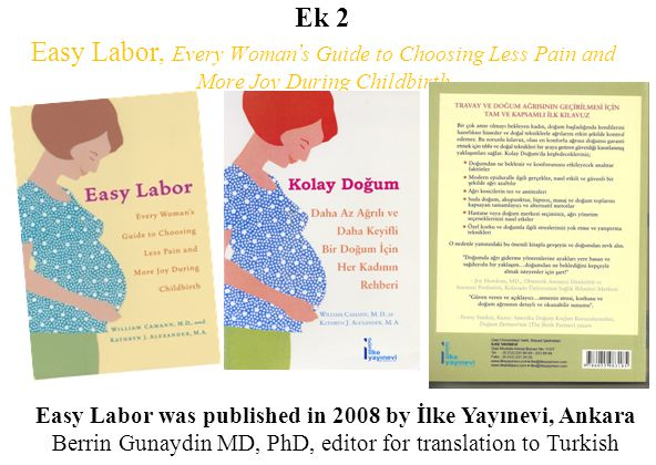 Ek 2 Easy Labor, Every Woman's Guide to Choosing Less Pain and More Joy During Childbirth The first totally comprehensive guide to pain relief during