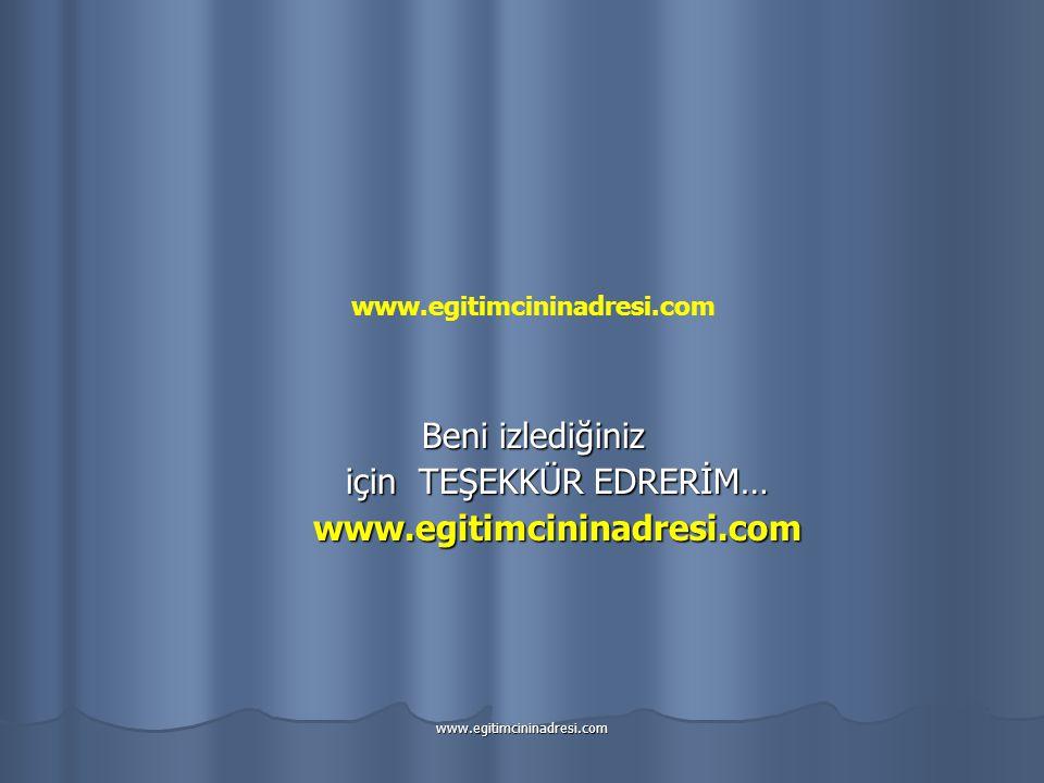 Beni izlediğiniz Beni izlediğiniz için TEŞEKKÜR EDRERİM… için TEŞEKKÜR EDRERİM… www.egitimcininadresi.com www.egitimcininadresi.com www.egitimcininadr