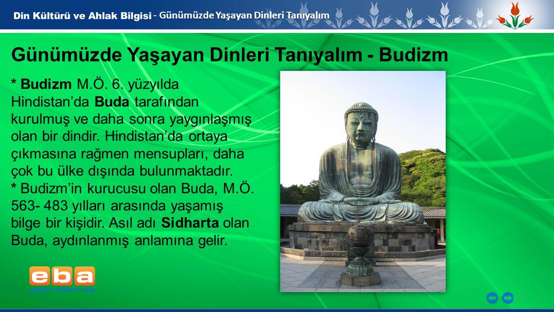2 Günümüzde Yaşayan Dinleri Tanıyalım - Budizm * Budizm M.Ö.
