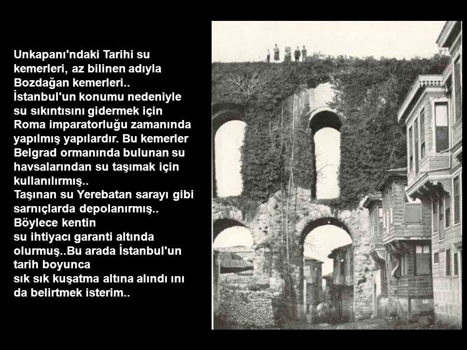 Unkapanı'ndaki Tarihi su kemerleri, az bilinen adıyla Bozdağan kemerleri.. İstanbul'un konumu nedeniyle su sıkıntısını gidermek için Roma imparatorluğ