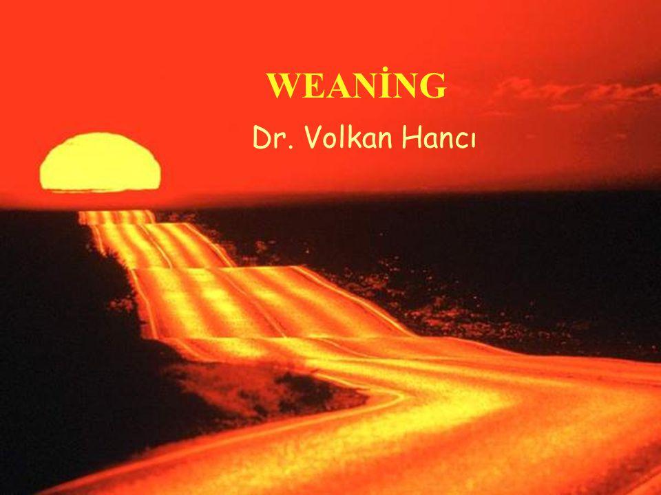 Weaning-Terminoloji Weaning: Vazgeçirme, sütten kesme –Discontinuation –Liberation –Removal –Withdrawal Ventilatör tedavisinin sonlandırılması –MV –Yapay havayolu –Terapötik gaz ve aerosol tedavileri