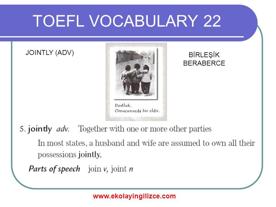 www.ekolayingilizce.com TOEFL VOCABULARY 22 LEASE (V) KİRALAMAK