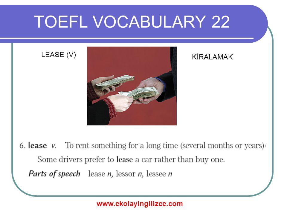 www.ekolayingilizce.com TOEFL VOCABULARY 22 LIABILITY (N) YASAL SORUMLULUK
