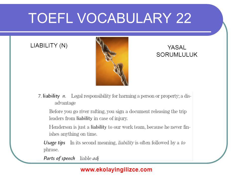 www.ekolayingilizce.com TOEFL VOCABULARY 22 PROPRIETOR (N) MAL SAHİBİ