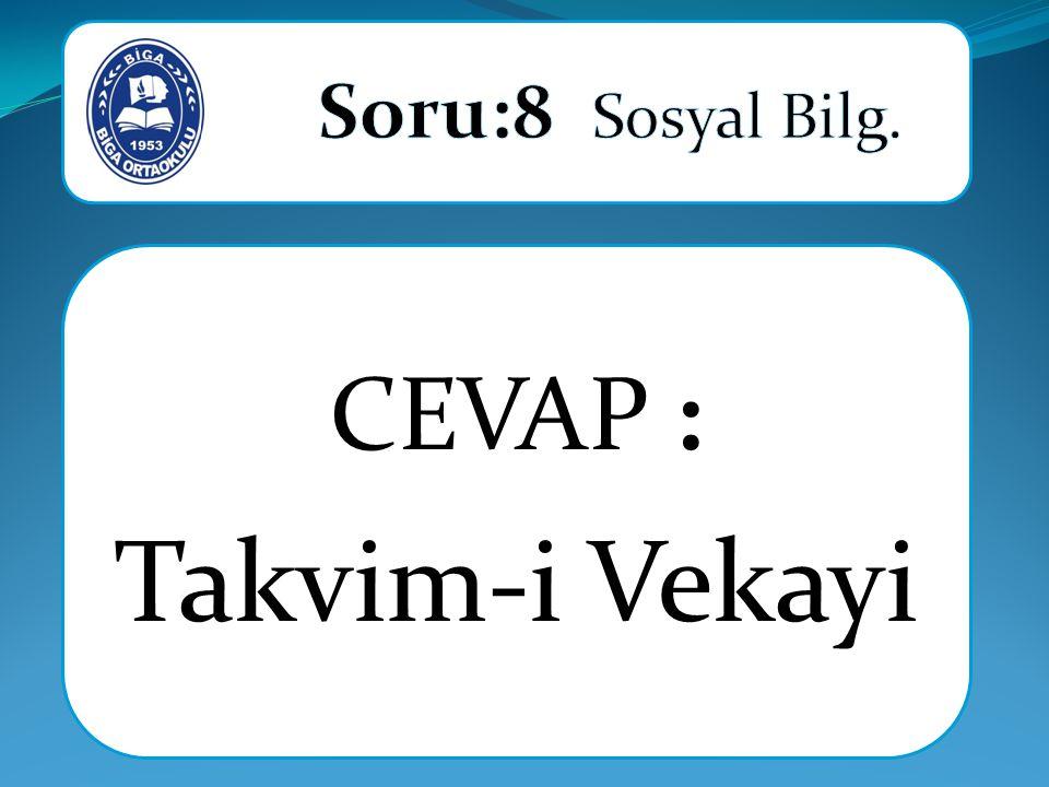 CEVAP : Takvim-i Vekayi